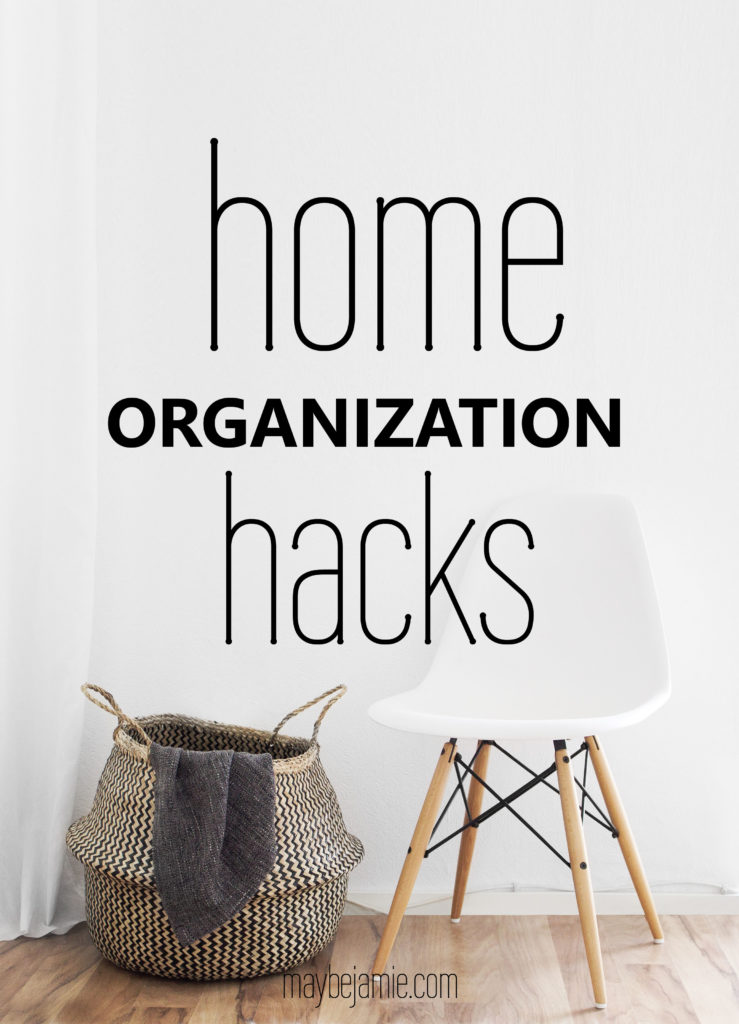 Home organization hacks maybe jamie for Household hacks